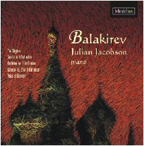 CDE 84453 BALAKIREV, Islamey: Vale di Bravura; Sonata in B minor; Nocture No. 3; Scherzo No. 2; The Skylark.