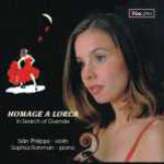 CDE 84513 Homage A Lorca. Music for violin and piano - Si�n Philipps - violin, Sophia Rahman - piano