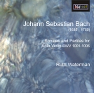 J.S. Bach Sonatas and Partitas for Solo Violin - Ruth Waterman - Double CD